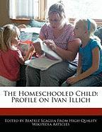 The Homeschooled Child: Profile on Ivan Illich