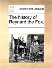 The History of Reynard the Fox. - Multiple Contributors