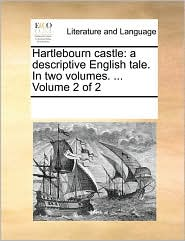 Hartlebourn castle: a descriptive English tale. In two volumes. ... Volume 2 of 2