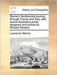 Sterne's Sentimental journey through France and Italy, with twelve illustrative prints, designed and etched by Richard Newton. - Laurence Sterne