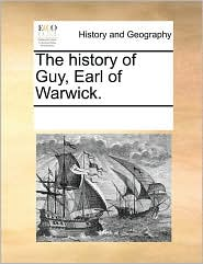 The history of Guy, Earl of Warwick.