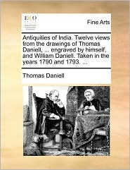 Antiquities of India. Twelve views from the drawings of Thomas Daniell, . engraved by himself, and William Daniell. Taken in the years 1790 and 1793. . - Thomas Daniell