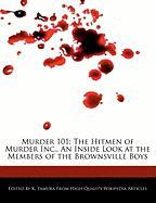 Murder 101: The Hitmen of Murder Inc., an Inside Look at the Members of the Brownsville Boys