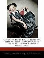 Best of the Silver Screen Series: 1943 (Best Actress), Including Greer Garson, Bette Davis, Rosalind Russell, Et.Al. - Parker, Christine Perry, Jane