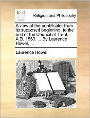 A View Of The Pontificate - Laurence Howel