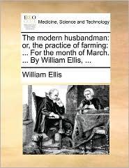 The Modern Husbandman - William Ellis