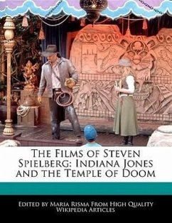 The Films of Steven Spielberg: Indiana Jones and the Temple of Doom - Rowe, Diana Risma, Maria