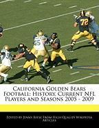 California Golden Bears Football: History, Current NFL Players and Seasons 2005 - 2009