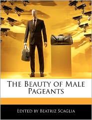 The Beauty of Male Pageants - Beatriz Scaglia