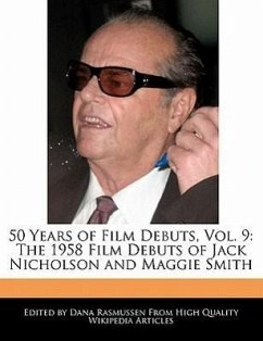 50 Years of Film Debuts, Vol. 9: The 1958 Film Debuts of Jack Nicholson and Maggie Smith - Rasmussen, Dana