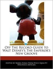 Off The Record Guide To Walt Disney's The Emperor's New Groove - Maria Risma