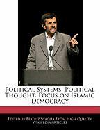 Political Systems, Political Thought: Focus on Islamic Democracy