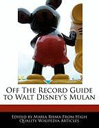Off the Record Guide to Walt Disney's Mulan