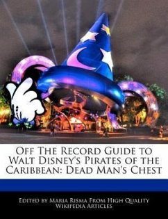 Off the Record Guide to Walt Disney's Pirates of the Caribbean: Dead Man's Chest - Risma, Maria