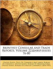 Monthly Consular and Trade Reports, Volume 22, issues 76-80