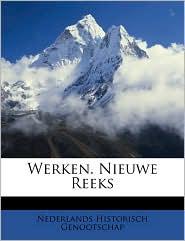 Werken. Nieuwe Reeks - Nederlands Historisch Genootschap