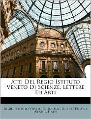 Atti del Regio Istituto Veneto Di Scienze, Lettere Ed Arti