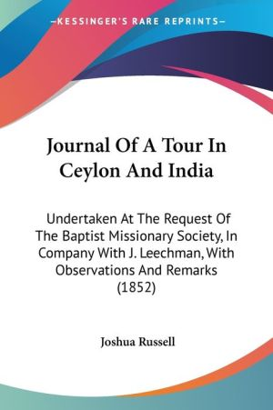 Journal Of A Tour In Ceylon And India - Joshua Russell
