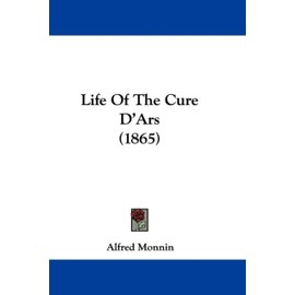 Life Of The Cure D'Ars (1865) (Paperback) - Alfred Monnin