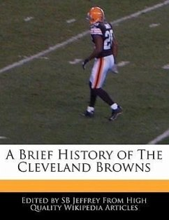 A Brief History of the Cleveland Browns - Jeffrey, S. B. Jeffrey, Sb