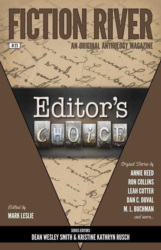 Fiction River: Editor´s Choice (Fiction River: An Original Anthology Magazine, #23) als eBook von Annie Reed, Jamie McNabb, Dave Raines, Elliotte ... - Mark Lefebvre