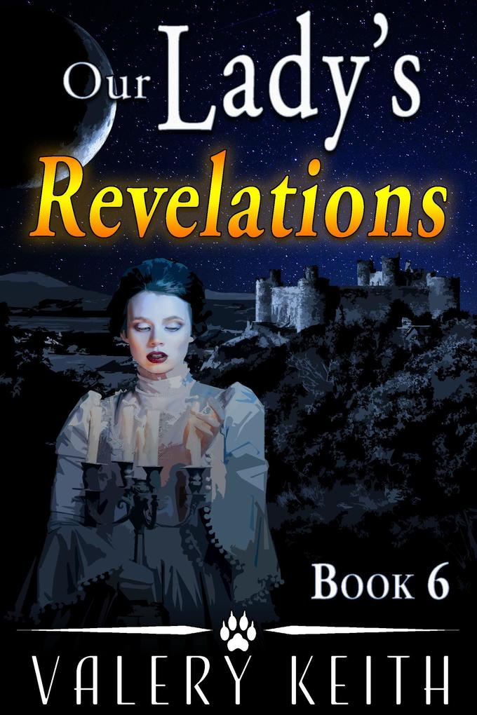 Our Lady´s Revelations (Our Lady of Joy, #6) als eBook von Valery Keith