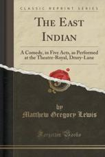 The East Indian - Matthew Gregory Lewis (author)