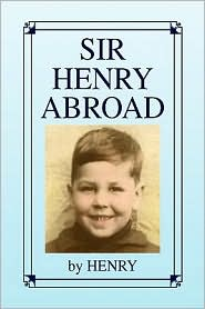 Sir Henry Abroad - Henry