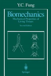 Biomechanics: Mechanical Properties of Living Tissues - Fung, Y. C.