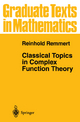 Classical Topics in Complex Function Theory - Reinhold Remmert
