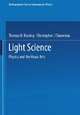 Light Science - Thomas D. Rossing; Christopher J Chiaverina