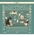 The Baby's Opera - A Book Of Old Rhymes With New Dresses - Walter Crane