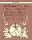 The Song Of Sixpence Picture Book - Containing Sing A Song Of Sixpence, Princess Belle Etoile, An Alphabet Of Old Friends - Walter Crane