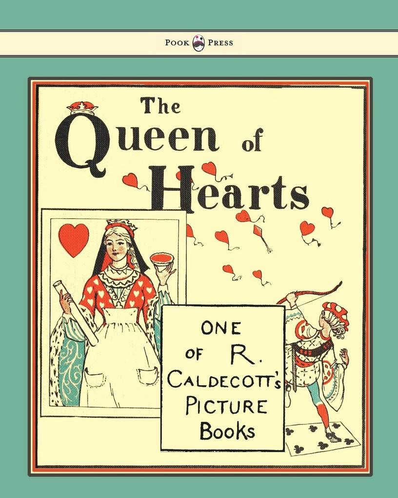 The Queen of Hearts - Illustrated by Randolph Caldecott als Taschenbuch von