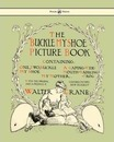 Buckle My Shoe Picture Book - Containing One, Two, Buckle My Shoe, A Gaping-Wide-Mouth-Waddling Frog, My Mother - Walter Crane