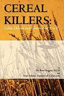 Cereal Killers: Celiac Disease and Gluten-Free A to Z