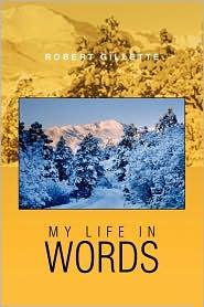 My Life in Words - Robert Gillette