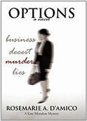 Options: The First Novel in the Kate Monahan Series - D'Amico, Rosemarie A.