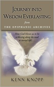 Journey Into Wisdom Everlasting: From the Epiphanic Archives