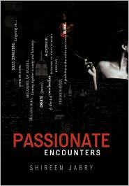 Passionate Encounters - Shireen Jabry