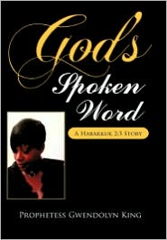 God's Spoken Word - Author Prophetess Gwendolyn King
