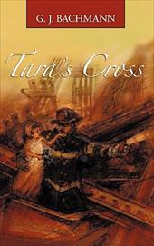 Tara's Cross: The Magnificent Sighting - Bachmann, G. J.