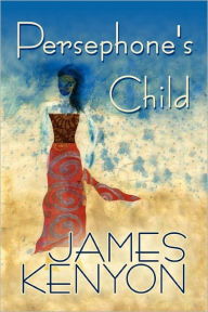 Persephone's Child - James Kenyon