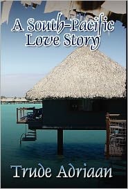 A South-Pacific Love Story - Trude Adriaan
