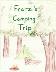 Fratzi's Camping Trip - Gordie Cheney Dittmar