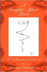 A Sought after Love: A Collection of Sonnets - Stanley Christopher