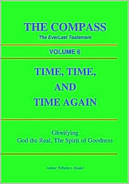 Time, Time, and Time Again: The Compass, The EverLast Testament - Wilhelm J. Handel