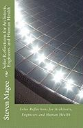 Solar Reflections for Architects, Engineers and Human Health
