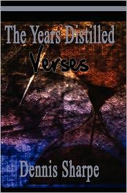 The Years Distilled: Verses - Dennis Sharpe