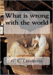 What's Wrong with the World - G.K. Chesterton